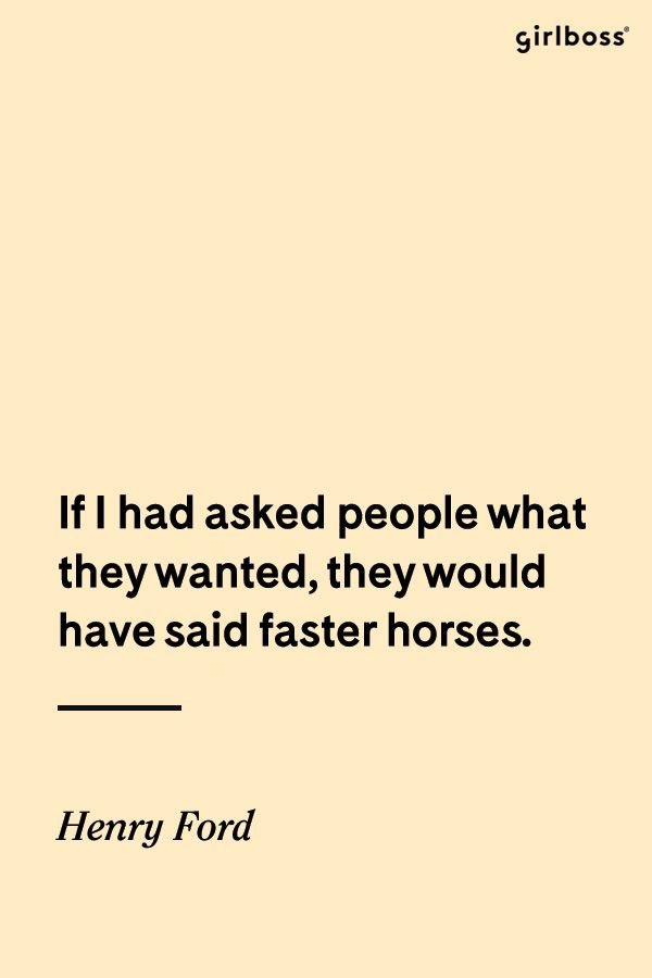 Girlboss Quote If I Had Asked People What They Wanted They Would