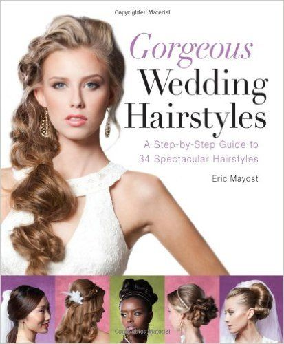 Wedding Hairstyle Step By Step: Gorgeous Wedding Hairstyles: A Step-by-step Guid