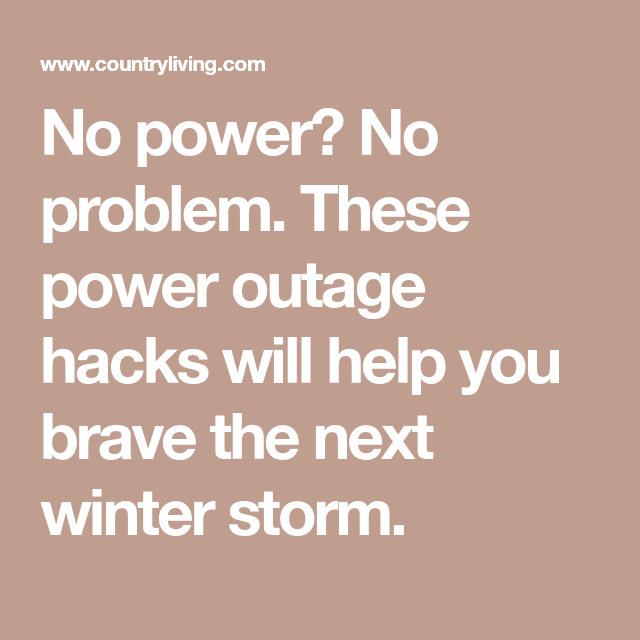 12 Brilliant Hacks That Will Help You Survive The Next Power Outage Power Outage Hacks Disaster Kits