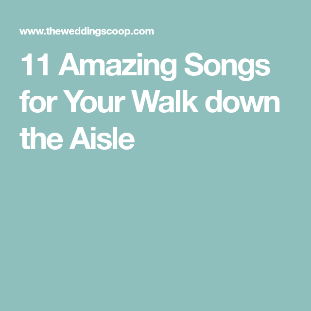 Wedding Music For Walking Down The Aisle: 11 Amazing Songs For Your Walk Down The Aisle (With Images