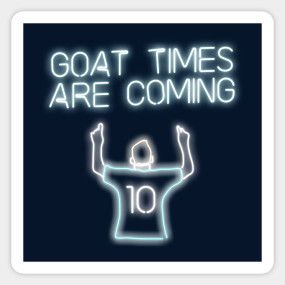 Goat Times Are Coming Messi T Shirt Teepublic V 2020 G