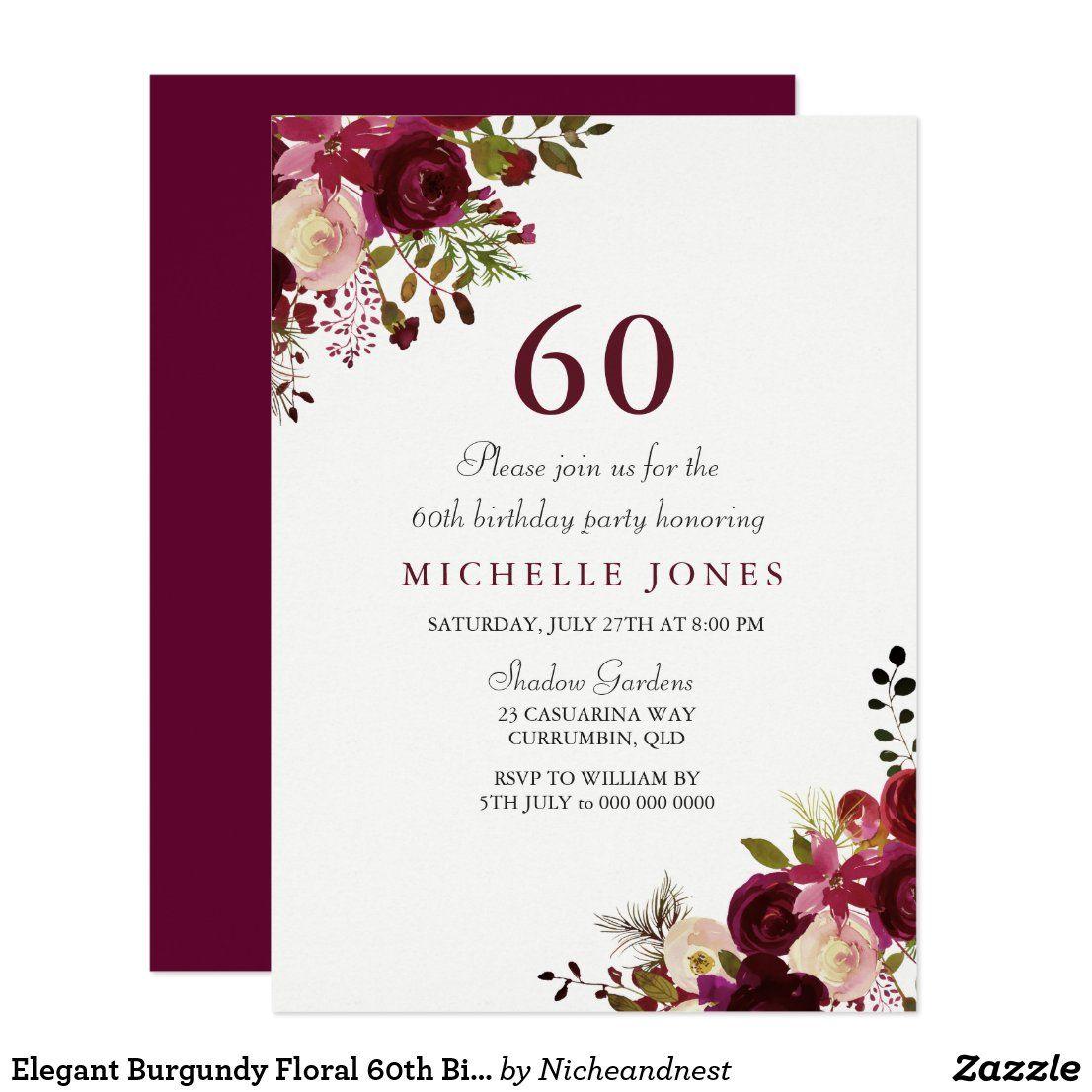 Elegant Burgundy Floral 60th Birthday Invitation Zazzle Com 60th Birthday Invitations 21st Birthday Invitations 50th Birthday Invitations