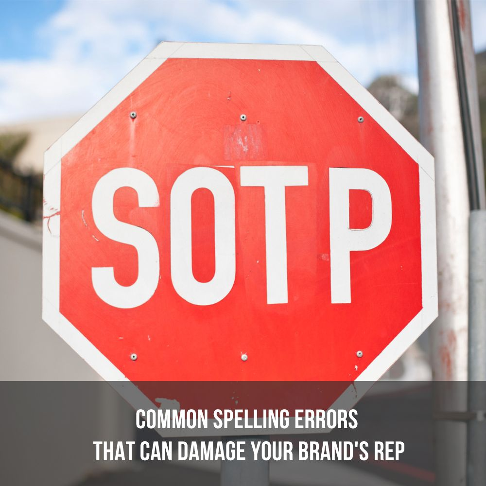 SOCIAL MEDIA AGENCY | COMMON SPELLING ERRORS THAT CAN DAMAGE YOUR BRAND'S REP  Want to make sure your brand projects a professional image on social media? Start with something as simple as spelling!