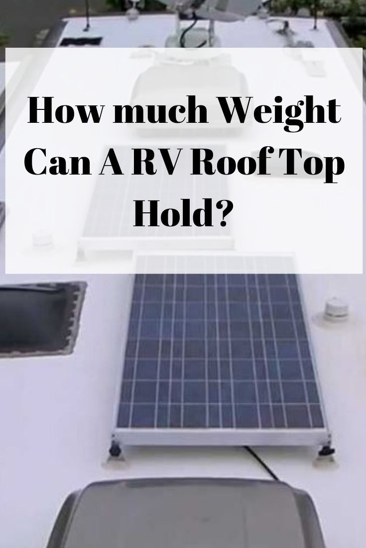 How much weight can a rv roof top hold rv roof repair