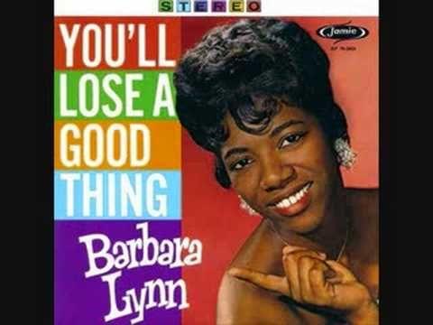 Barbara Lynn Youll Lose A Good Thing My Music