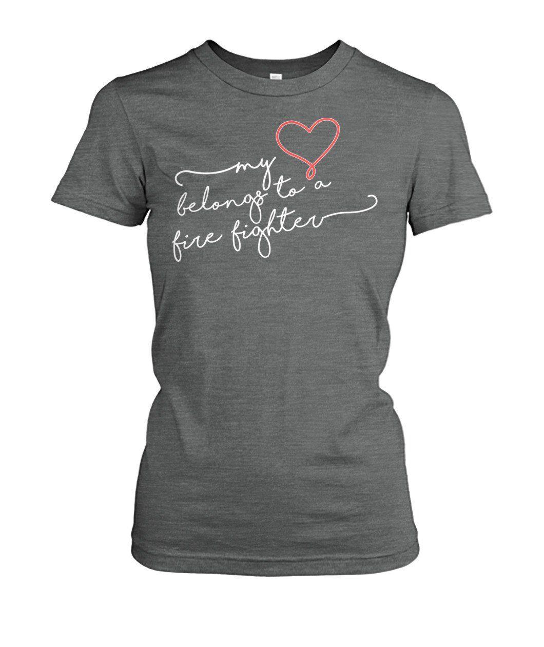 bd96a7df4 My Heart Belongs To A Firefighter Graphic Shirt Women, Inspirational Gifts  For Women, Women's Tops