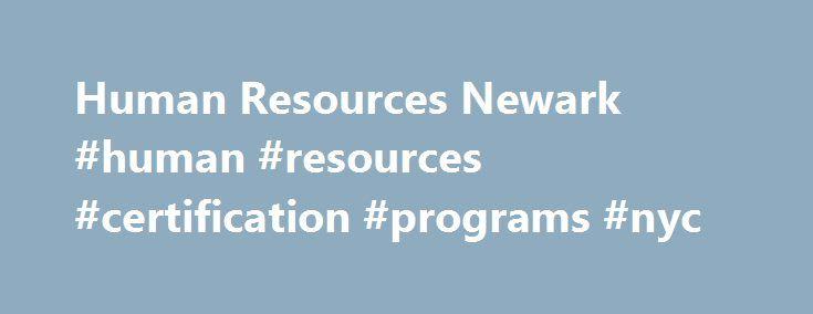 Human Resources Newark #human #resources #certification #programs ...