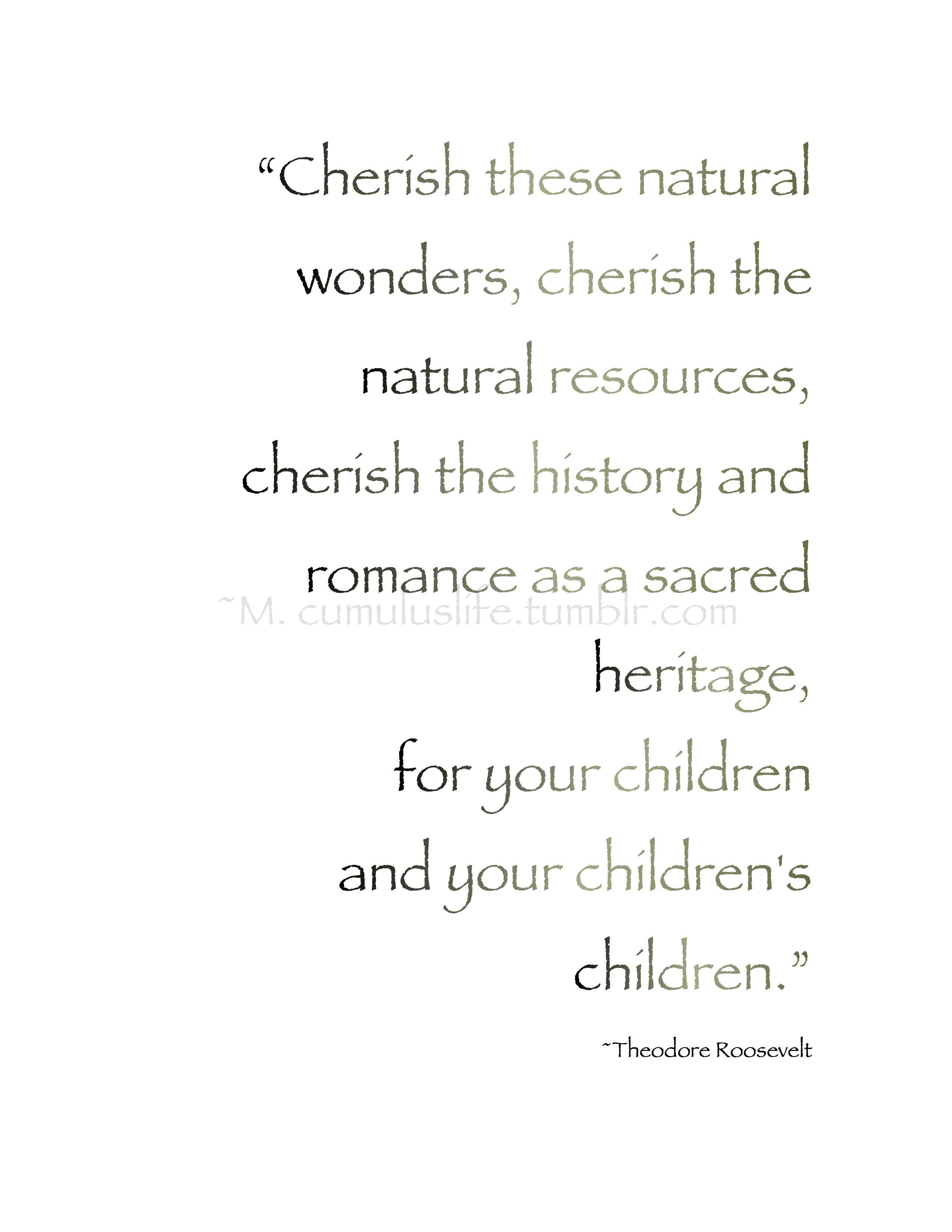 Cherish these natural wonders cherish the natural resources