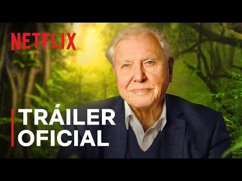 David Attenborough Una Vida En Nuestro Planeta En Español Tráiler Oficial Netflix Tráiler Oficial David Attenborough Netflix