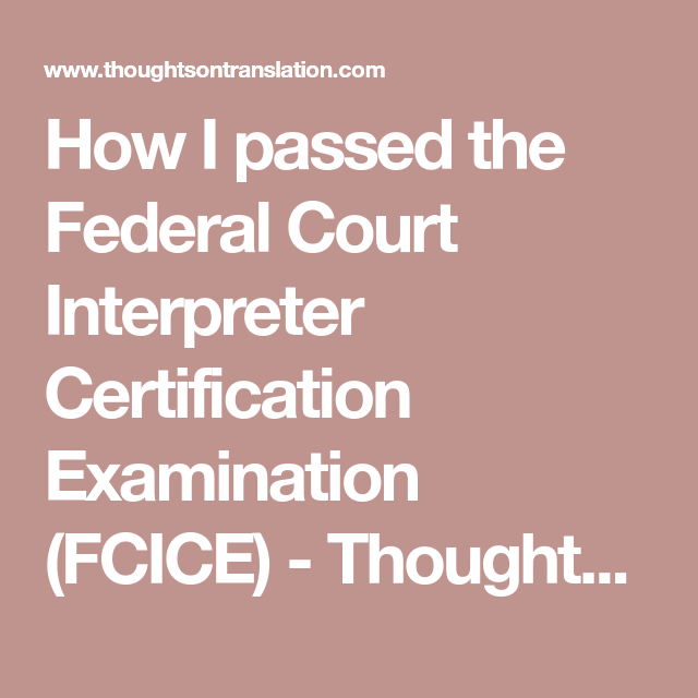 How I passed the Federal Court Interpreter Certification Examination ...