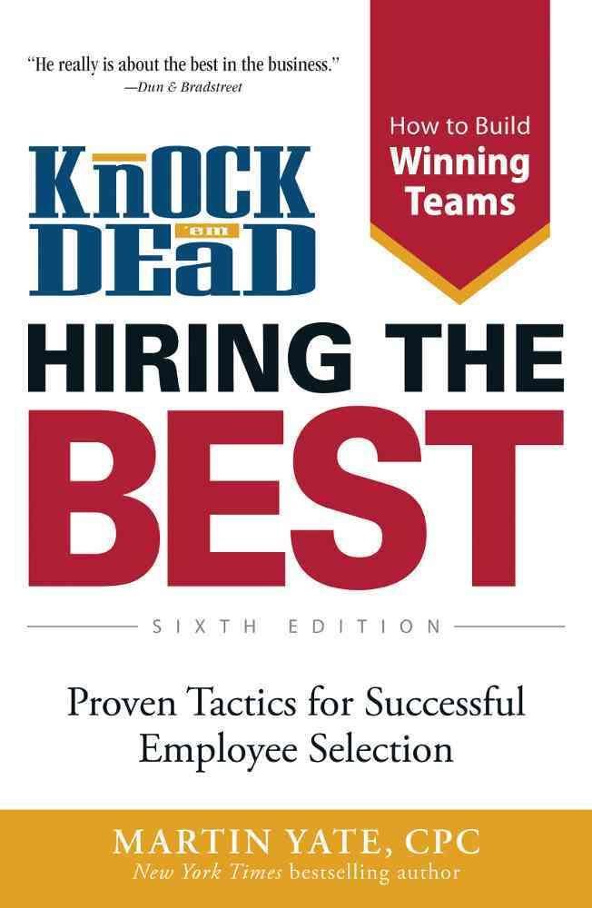 Knock u0027em Dead - Hiring the Best Proven Tactics for Successful - knock em dead resumes