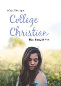 What Being A College Christian Has Taught Me