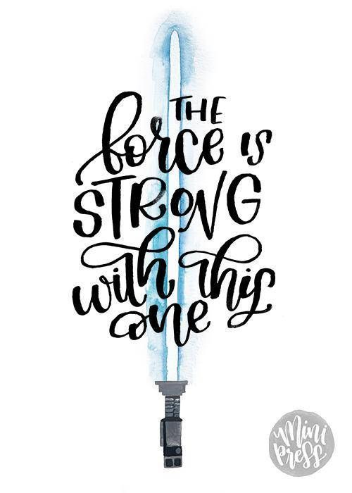 Instant Download - Star Wars Quote - The Force is Strong with this one - Hand lettered Blue LIghtsaber Star Wars Art Print
