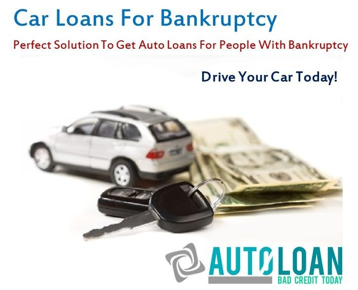 Autoloanbadcredittoday Is The Best Place To Get A Car Loans For Bankruptcy We Offers Car Loans After Bankruptcy Get A Free Q Car Loans Car Finance Car Buying