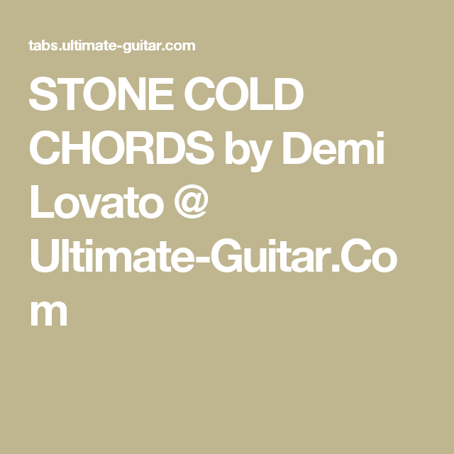 STONE COLD CHORDS by Demi Lovato @ Ultimate-Guitar.Com | Ukulele ...