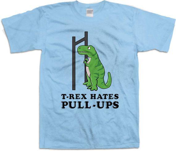 c147879c Funny Gym Shirts T-Rex Hates Pull-Ups T Rex Shirt Workout Clothing Athletic Shirt  Training TShirt Fi