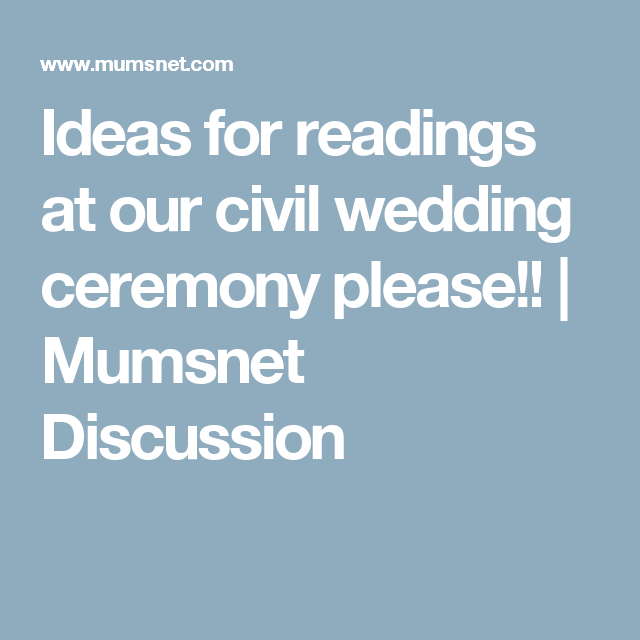 Ideas For Readings At Our Civil Wedding Ceremony Please