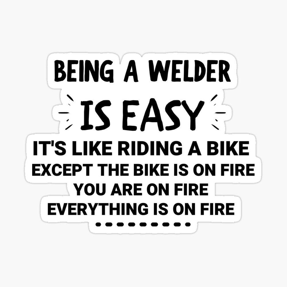 'Being a Welder Is Easy - Welder quote, welder gift ...