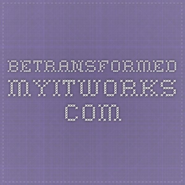 betransformed.myitworks.com