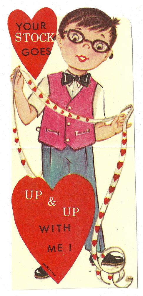"STOCK BROKER SAYS ""YOUR STOCK GOES UP AND UP WITH ME"" / VINTAGE VALENTINE CARD"