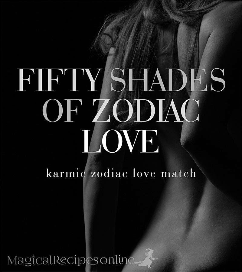 Karmic Zodiac Love Match 50 Shades of Zodiac Love find out