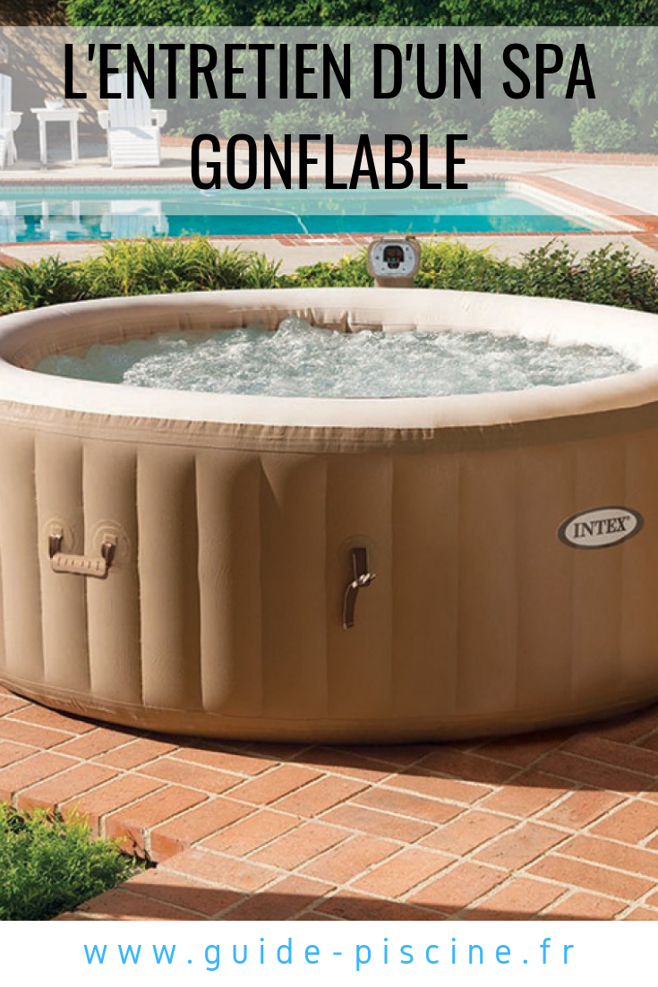 L Entretien D Un Spa Gonflable Le Faire Durer Le Plus Longtemps Possible Installer Un Spa Spa Gonflable Spa Gonflable Intex Et Jacuzzi Gonflable