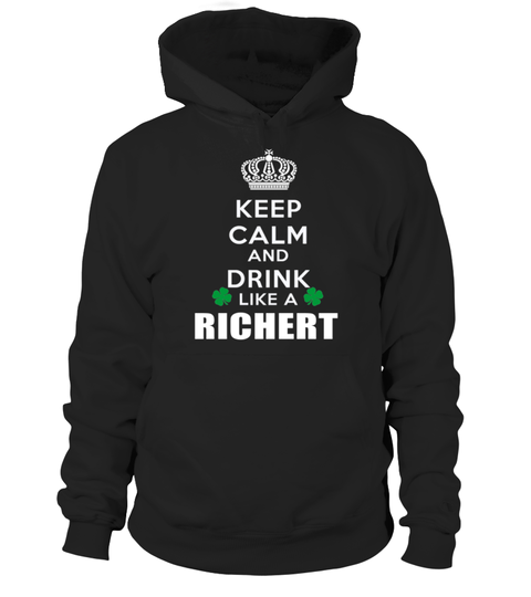 # Keep calm and drink like a RICHERT .  HOW TO ORDER:1. Select the style and color you want: 2. Click Reserve it now3. Select size and quantity4. Enter shipping and billing information5. Done! Simple as that!TIPS: Buy 2 or more to save shipping cost!This is printable if you purchase only one piece. so dont worry, you will get yours.Guaranteed safe and secure checkout via:Paypal | VISA | MASTERCARD