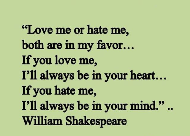 William Shakespeare Love Quotes Interesting Quotes] Love Me Or Hate Me Both William Shakespeare [48