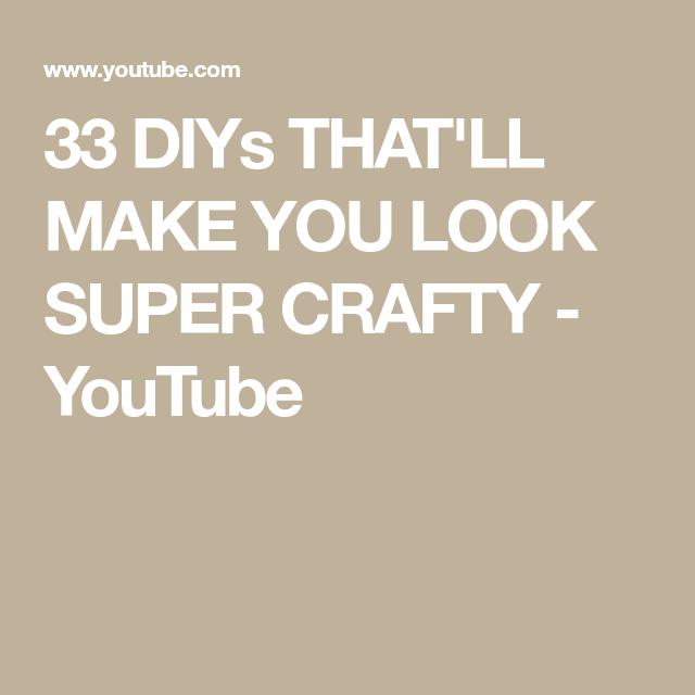 33 DIYs THAT'LL MAKE YOU LOOK SUPER CRAFTY - YouTube