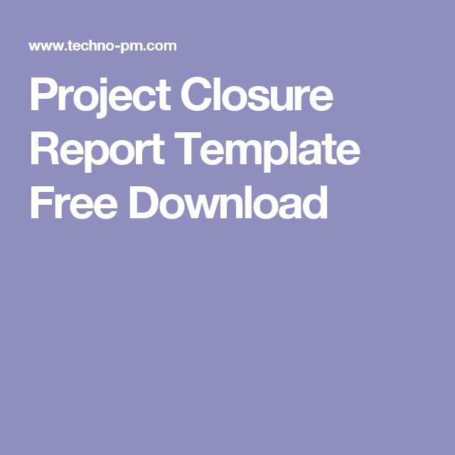 Project Closure Report Template Free Download  Work