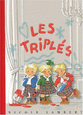 Le grand album des Triplés, tome 1 de Nicole Lambert