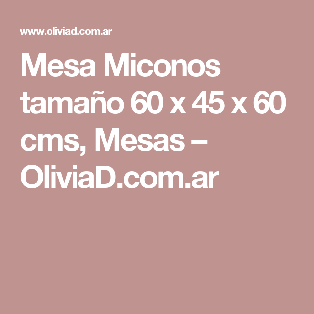 Mesa Miconos tamaño 60 x 45 x 60 cms, Mesas – OliviaD.com.ar