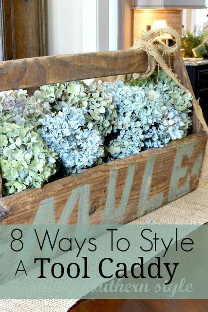 Eight Ways To Style A Vintage Tool Caddy Diy Home Decor Vintage