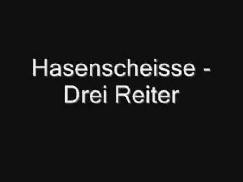 Hasenscheisse - Drei Reiter (4:43)