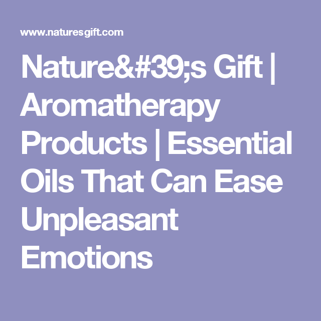 nature s gift aromatherapy products essential oils that can ease