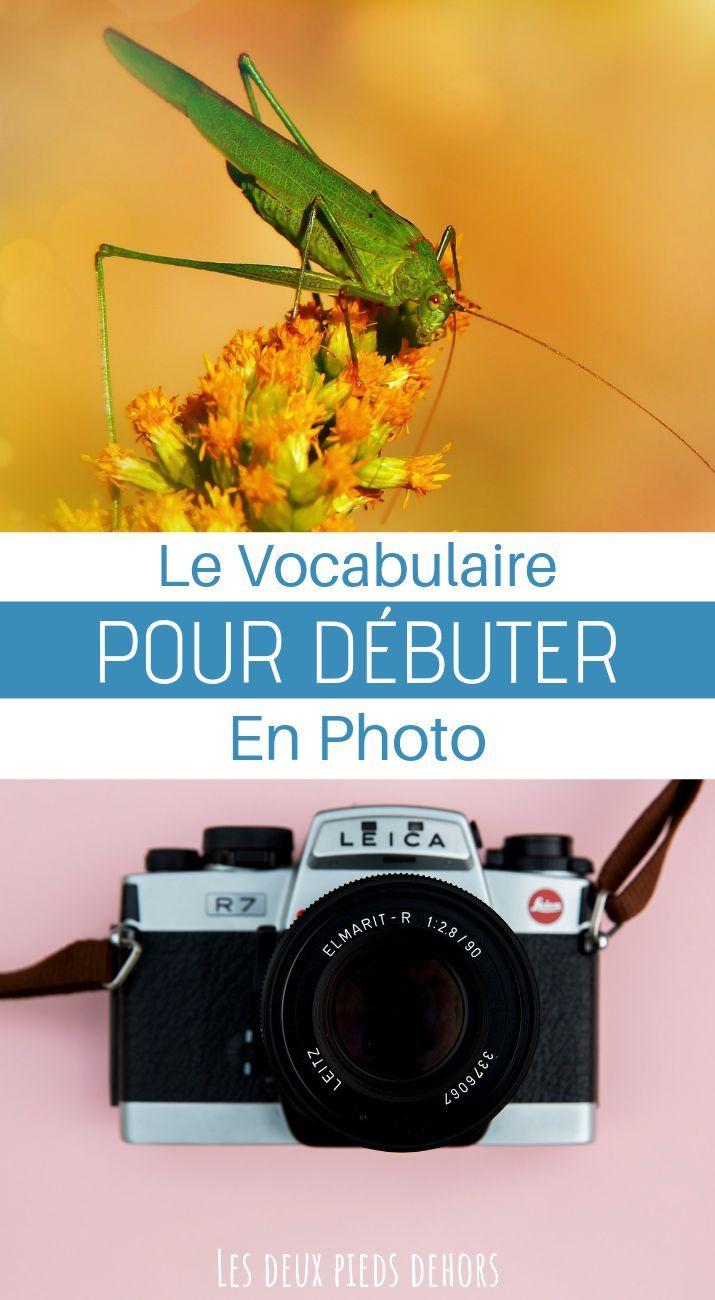 Vocabulaire Photographie Le Lexique Photo De A A Z Pour Debuter Photography Photography Tips Photoshop