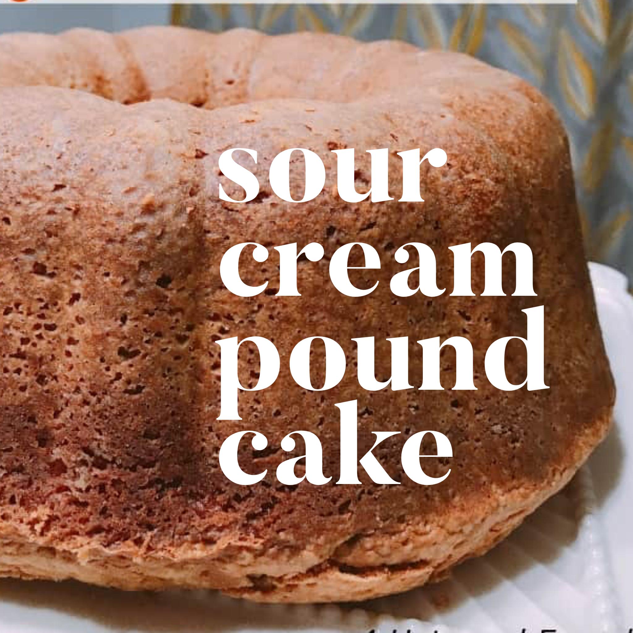 Grandma S Sour Cream Pound Cake Sour Cream Pound Cake Sour Cream Pound Cake Recipes