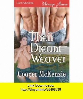 Their Dream Weaver Trilogy (Siren Publishing Menage Amour) (9781606018729) Cooper McKenzie , ISBN-10: 1606018728  , ISBN-13: 978-1606018729 ,  , tutorials , pdf , ebook , torrent , downloads , rapidshare , filesonic , hotfile , megaupload , fileserve