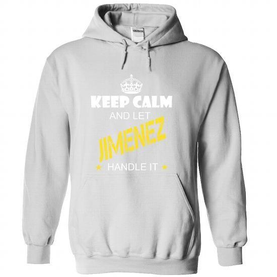 Keep Calm And Let JIMENEZ Handle It - #pullover sweatshirt #oversized sweater. PURCHASE NOW => https://www.sunfrog.com/Names/Keep-Calm-And-Let-JIMENEZ-Handle-It-tnjkszpgac-White-33794293-Hoodie.html?68278