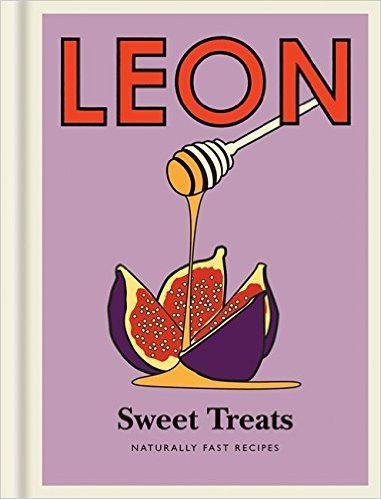 Little Leon: Sweet Treats: Naturally Fast Recipes: Amazon co uk