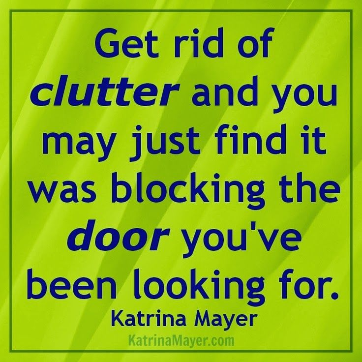 Get rid of clutter and you may just find it was blocking for How to get rid of clutter in your home