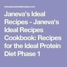 Janeva's Ideal Recipes - Janeva's Ideal Recipes Cookbook: Recipes for the Ideal Protein Diet Phase 1 #idealproteinrecipesphase1dinner Janeva's Ideal Recipes - Janeva's Ideal Recipes Cookbook: Recipes for the Ideal Protein Diet Phase 1 #idealproteinrecipesphase1dinner Janeva's Ideal Recipes - Janeva's Ideal Recipes Cookbook: Recipes for the Ideal Protein Diet Phase 1 #idealproteinrecipesphase1dinner Janeva's Ideal Recipes - Janeva's Ideal Recipes Cookbook: Recipes for the Ideal Protein Diet Phase #idealproteinrecipesphase1dinner