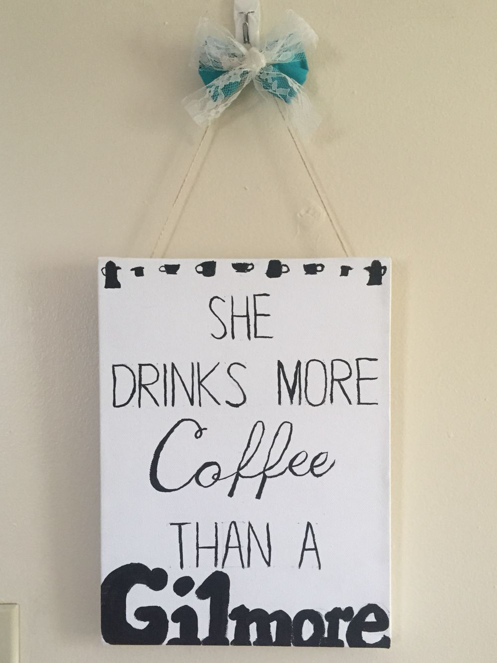 """Gilmore Girls reference: Lorelei & Rory. """"She drinks more coffee than a Gilmore"""" canvas. Kitchen decor"""