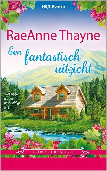 HQN Roman 102 – RaeAnne Thayne – Een fantastisch uitzicht – Na haar koksopleiding in Europa is Alex terug in Hope's Crossing...