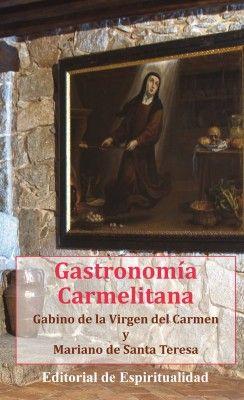 Gastronomía carmelitana - http://www.conmuchagula.com/2015/02/06/gastronomia-carmelitana-de-venta-en-la-web-editorial-de-espiritualidad/?utm_source=PN&utm_medium=Pinterest+CMG&utm_campaign=SNAP%2Bfrom%2BCon+Mucha+Gula
