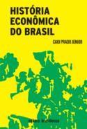 História Econômica do Brasil - 43ª Ed. 2012 Autor: Caio, Prado Jr. Editora: Brasiliense Categoria: Geografia e Historia / Historia do Brasil Poucos livros contribuíram de maneira tão d