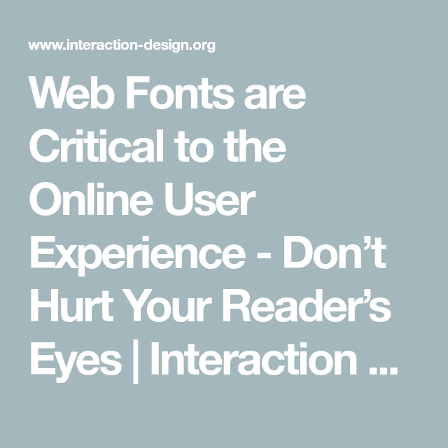 Web Fonts are Critical to the Online User Experience - Don't Hurt Your Reader's Eyes #userexperience