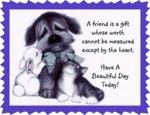 A friend is a gift you give yourself.  http://www.luckyrichlife.com/a-friend-is-a-gift/marketing