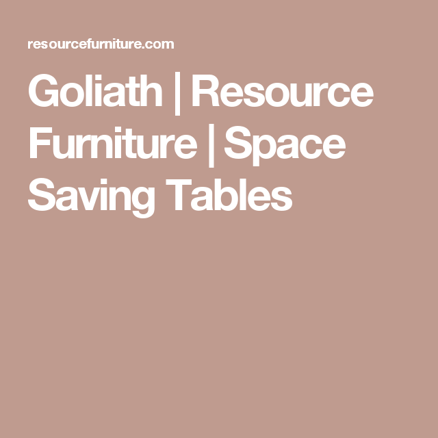 Goliath | Resource Furniture | Space Saving Tables