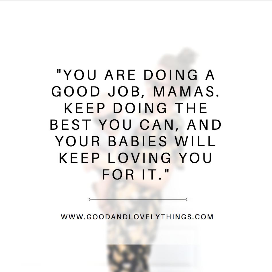 You are doing a good job, Mama  Good job quotes, Job quotes, Good job